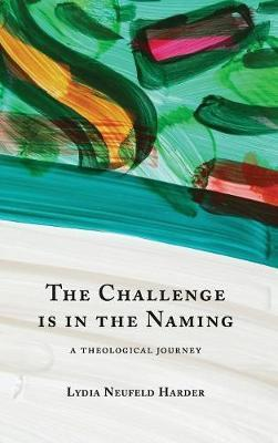 The Challenge Is in the Naming by Lydia Neufeld Harder image