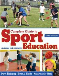 Complete Guide to Sport Education by Daryl L. Siedentop