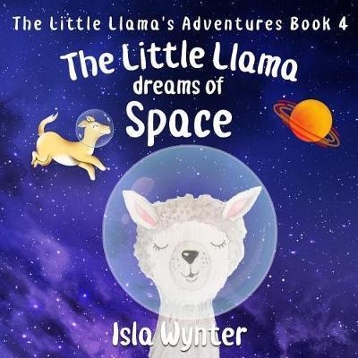 The Little Llama Dreams of Space by Isla Wynter image