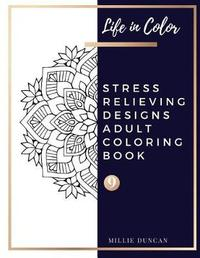 STRESS RELIEVING DESIGNS ADULT COLORING BOOK (Book 9) by Millie Duncan