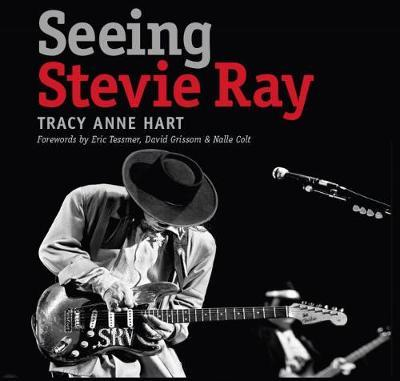 Seeing Stevie Ray by Tracy Anne Hart image