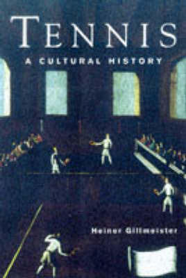 Tennis: A Cultural History by Heiner Gillmeister image