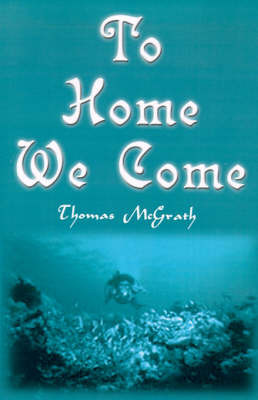 To Home We Come by Thomas McGrath image