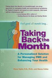 Taking Back the Month: A Personalised Solution for Managing PMS and Enhancing Your Health by Diana Taylor image
