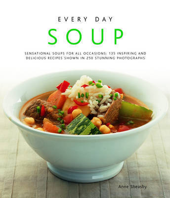 Every Day Soup by Anne Sheasby