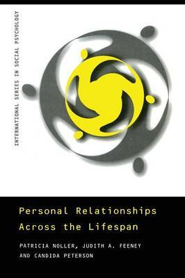 Personal Relationships Across the Lifespan by Patricia Noller