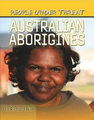 People Under Threat: Australian Aborigines by Richard Nile image