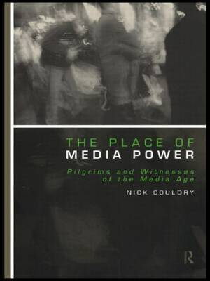 The Place of Media Power by Nick Couldry image
