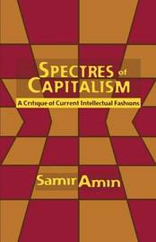 Spectres of Capitalism by Samir Amin