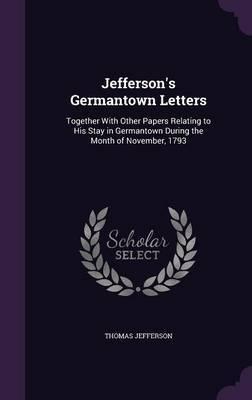 Jefferson's Germantown Letters by Thomas Jefferson