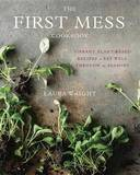The First Mess Cookbook by Laura Wright