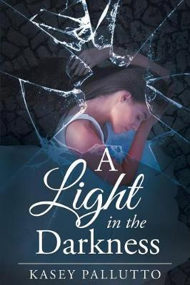 A Light in the Darkness by Kasey Pallutto image