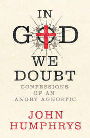Confessions of a Failed Atheist by John Humphreys image