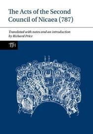 The Acts of the Second Council of Nicaea (787) by Richard Price image