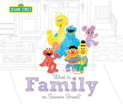 What is Family? by Sesame Workshop