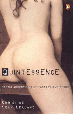Quintessence: Erotic Adventures of Fantasy and Desire by Christine Leov Lealand image