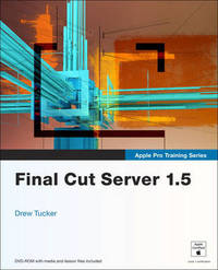 Apple Pro Training Series: Final Cut Server 1.5 by Drew Tucker image