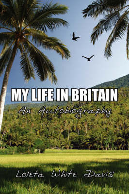 My Life in Britian by Loleta, White Davis