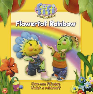 Flowertot Rainbow: Read-to-me Storybook: Read-to-Me Storybook