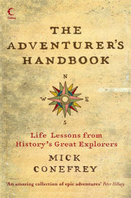 The Adventurer's Handbook: Life Lessons from History's Great Explorers by Mick Conefrey