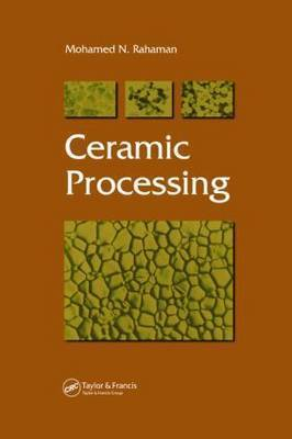 Ceramic Processing by Mohamed N. Rahaman