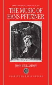 The Music of Hans Pfitzner by John Williamson image