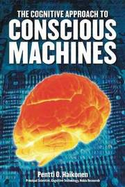 Cognitive Approach to Conscious Machines by Pentti O Haikonen image