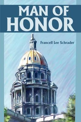 Man of Honor by Francell Lee Schrader