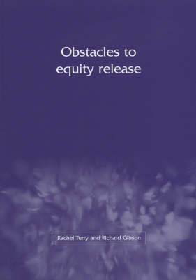 Obstacles to Equity Release by Rachel Terry