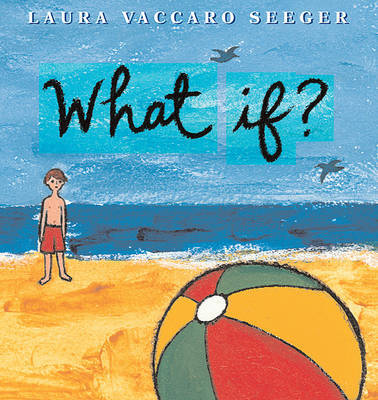 What If? by Laura Vaccaro Seeger image