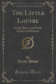 The Little Louvre by Jacob Abbott