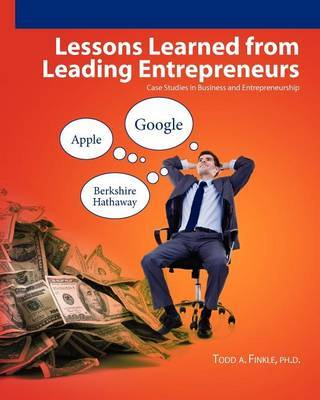 Lessons Learned From Leading Entrepreneurs by Todd A Finkle