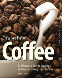 The Art and Craft of Coffee by Kevin Sinnott image