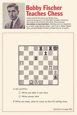 Bobby Fischer Teaches Chess by Bobby Fischer