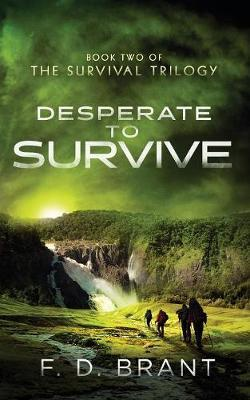 Desperate to Survive by F D Brant image