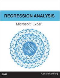Regression Analysis Microsoft Excel by Conrad George Carlberg