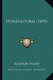 Stonepastures (1895) Stonepastures (1895) by Eleanor Stuart