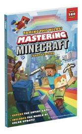 Taming the Wilds! Mastering Minecraft by Prima Games