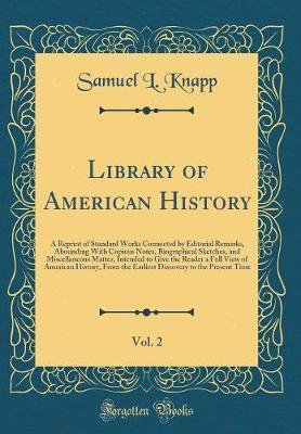 Library of American History, Vol. 2 by Samuel L Knapp image