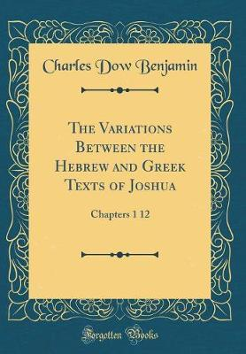 The Variations Between the Hebrew and Greek Texts of Joshua by Charles Dow Benjamin image