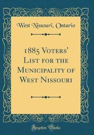 1885 Voters' List for the Municipality of West Nissouri (Classic Reprint) by West Nissouri Ontario image