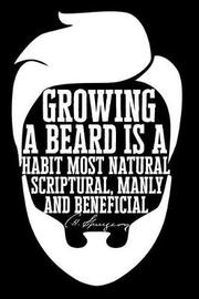 Growing a Beard Is a Habit Most Natural, Scriptural, Manly and Beneficial by Emily C Tess