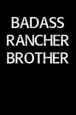 Badass Rancher Brother by Standard Booklets