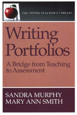Writing Portfolios: A Bridge from Teaching to Assessment by Sandra Murphy image