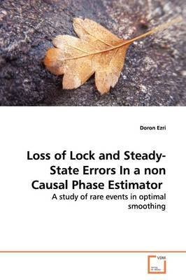 Loss of Lock and Steady-State Errors in a Non Causal Phase Estimator by Doron Ezri image