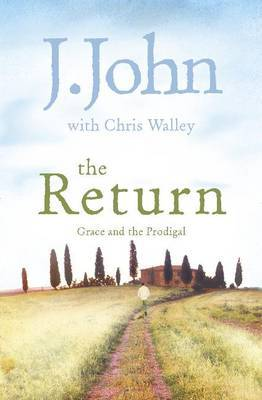 The Return: Grace and the Prodigal by Chris Walley
