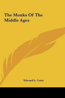 The Monks of the Middle Ages by Edward L. Cutts