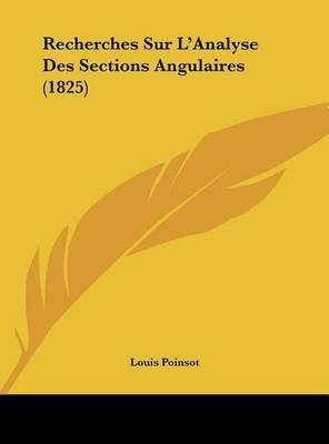 Recherches Sur L'Analyse Des Sections Angulaires (1825) by Louis Poinsot