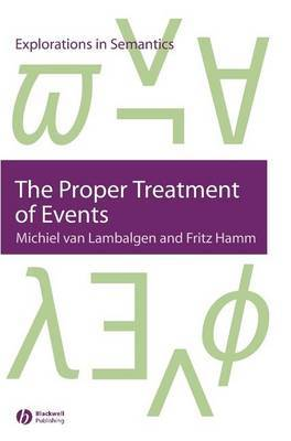 The Proper Treatment of Events by Michiel Van Lambalgen