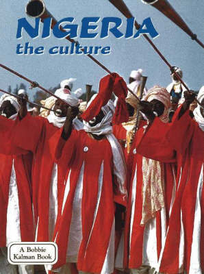 Nigeria, the Culture: Culture by Anne Rosenberg